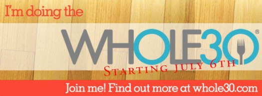 Starting Whole30 July 6th